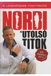 Norbi - Az utolsó titok - Schobert Norbert - Régikönyvek