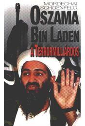 Oszama Bin Laden, a terrormilliárdos - Schoenfeld, Mordechai - Régikönyvek