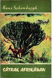 Sátrak Afrikában - Schomburgk Hans - Régikönyvek