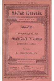 Paraenezisek és maximák - Schopenhauer, Arthur - Régikönyvek