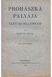 Prohászka pályája - Schütz Antal - Régikönyvek