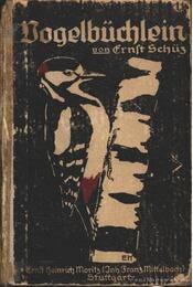 Vogelbüchlein - Schüz, Ernst - Régikönyvek