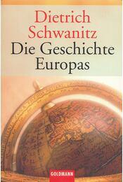 Die Geschichte Europas - SCHWANITZ, DIETRICH - Régikönyvek