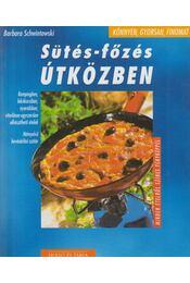 Sütés-főzés útközben - Schwintowski, Barbara - Régikönyvek