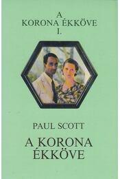 A korona ékköve - Scott, Paul - Régikönyvek