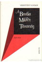 A Bartha Miklós Társaság - Sebestény Sándor - Régikönyvek