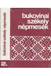 Bukovinai székely népmesék II. - Sebestyén Ádám - Régikönyvek