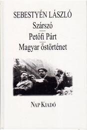 Szárszó / Petőfi párt / Magyar őstörténet - Sebestyén László - Régikönyvek
