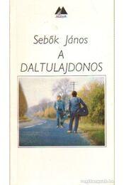 A daltulajdonos - Sebők János - Régikönyvek