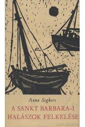 A Sankt Barbara-i halászok felkelése - Seghers, Anna - Régikönyvek