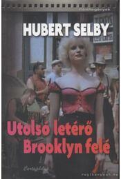 Utolsó letérő Brooklyn felé - Selby, Hubert - Régikönyvek