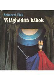 Világhódító bábok - Selmeczi Elek - Régikönyvek
