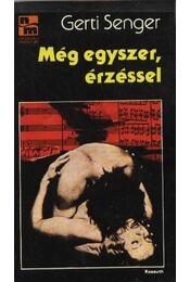 Még egyszer, érzéssel - Senger, Gerti - Régikönyvek