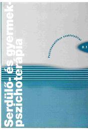 Serdülő- és gyermekpszichoterápia 2002/1. - Molnár Magda, Havelka Judit, Sarkadi Borbála, Nemes Lívia, Schmelowszky Ágoston - Régikönyvek