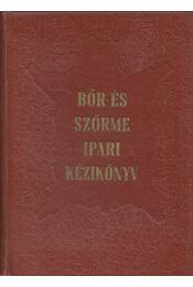Bőr- és szőrmeipari kézikönyv - Serényi Ferenc (szerk.) - Régikönyvek