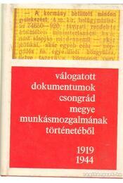 Válogatott dokumentumok Csongrád megye munkásmozgalmának történetéből 1919-1944 - Serfőző Lajos - Régikönyvek