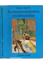 Az impresszionizmus enciklopédiája - Sérullaz, Maurice - Régikönyvek