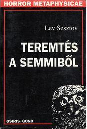 Teremtés a semmiből - Sesztov, Lev - Régikönyvek