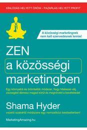 Zen a közösségi marketingben - Shama Hyder - Régikönyvek