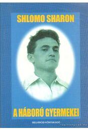 A háború gyermekei - Sharon, Shlomo - Régikönyvek