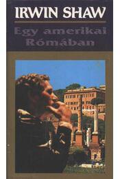 Egy amerikai Rómában - Shaw, Irwin - Régikönyvek