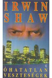 Óhatatlan veszteségek - Shaw, Irwin - Régikönyvek