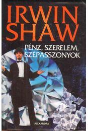Pénz, szerelem, szépasszonyok - Shaw, Irwin - Régikönyvek
