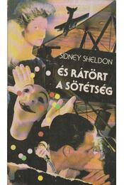 És rátört a sötétség - Sidney Sheldon - Régikönyvek