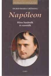 Napóleon - Sigrid-Maria Grössing - Régikönyvek