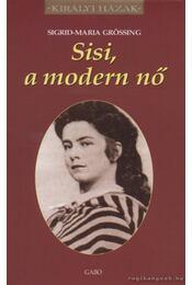 Sisi, a modern nő - Sigrid-Maria Grössing - Régikönyvek