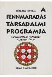 A fennmaradás társadalmi programja - Síklaky István - Régikönyvek