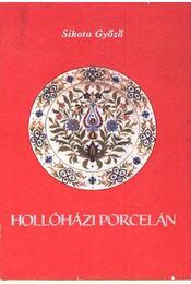 Hollóházi porcelán - Sikota Győző - Régikönyvek