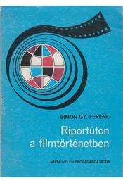 Riportúton a filmtörténetben - Simon Gy. Ferenc - Régikönyvek