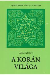 A Korán világa - Simon Róbert - Régikönyvek