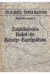 Zsidókérdés Kelet- és Közép-Európában - Simon Róbert - Régikönyvek