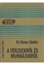 A törzsekről és munkájukról - Simon Sándor - Régikönyvek
