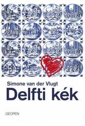 Delfti kék - Simone van der Vlugt - Régikönyvek