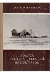 Adatok Székkutas jelenéből és múltjából - Simonffy Ferenc, dr. - Régikönyvek