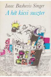 A hét kicsi suszter - SINGER,ISAAC BASHEVIS - Régikönyvek