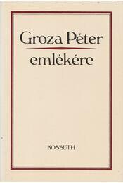 Groza Péter emlékére - Sipos Attila (szerk.) - Régikönyvek