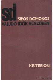 Vajúdó idők küszöbén - Sipos Domokos - Régikönyvek