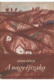A nagy éjszaka - Sipos Gyula - Régikönyvek