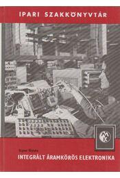 Integrált áramkörös elektronika - Sipos Gyula - Régikönyvek