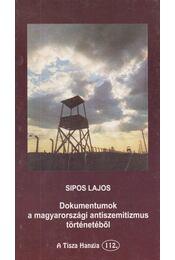 Dokumentumok a magyarországi antiszemitizmus történetéből - Sipos Lajos - Régikönyvek