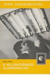 A villanyszerelés alapműveletei - Sipos Miklós - Régikönyvek