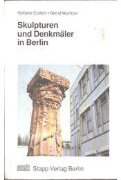 Skulpturen und Denkmäler in Berlin - Stefanie Endlich, Bernd Wurlitzer - Régikönyvek