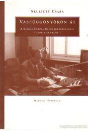 Vasfüggönyökön át - Skultéty Csaba - Régikönyvek