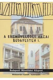 A közművelődés házai Budapesten 1. - Slézia Gabriella - Régikönyvek