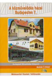 A közművelődés házai Budapesten 7. - Slézia Gabriella - Régikönyvek