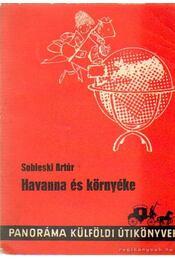 Havanna és környéke - Sobieski Artúr - Régikönyvek